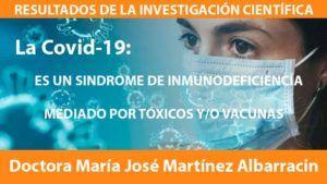 La COVID-19 es un Síndrome de Inmunodeficiencia Mediada por Tóxicos y/o por Vacunas por la Catedrática de Procesos Clínicos y Doctora María José Martínez Albarracín