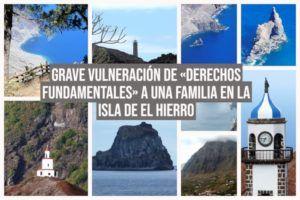 Grave vulneración de derechos fundamentales a una familia en la Isla de El Hierro, fotos y composición de Jorge Miranda CREATIVO