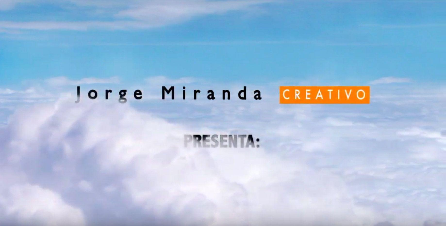 Cabecera de Canales de Video de Jorge Miranda CREATIVO, ´La Solución Global a su Presencia ONLINE´